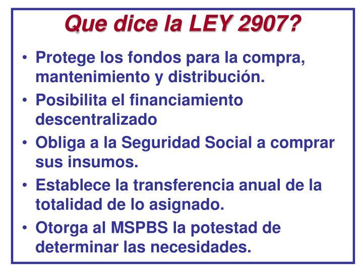 Que dice la LEY 2907?