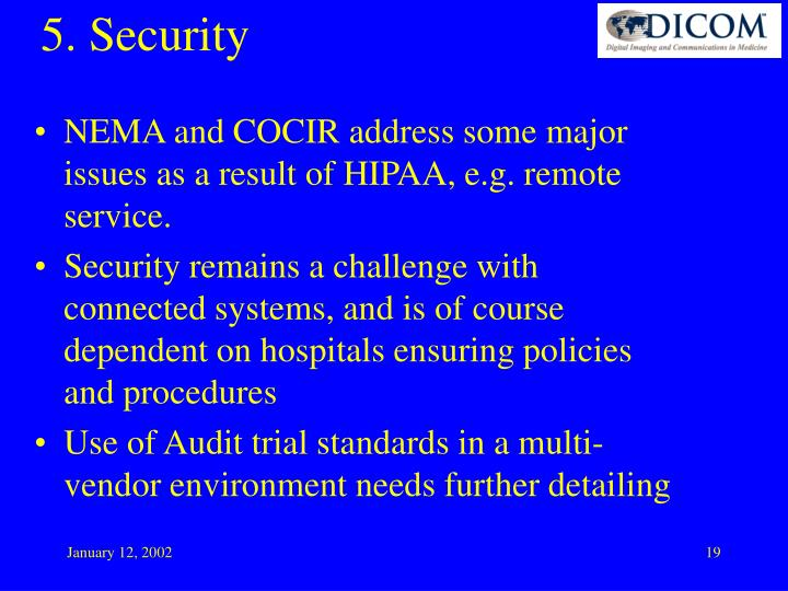 NEMA and COCIR address some major issues as a result of HIPAA, e.g. remote service.