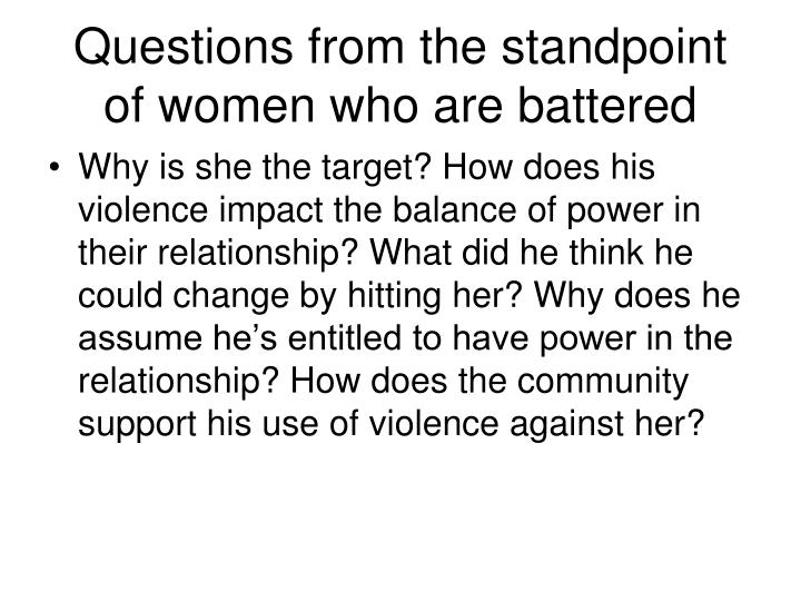Questions from the standpoint of women who are battered