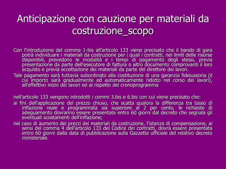 Anticipazione con cauzione per materiali da costruzione_scopo