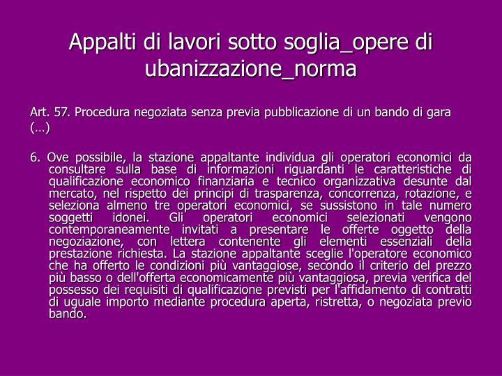 Appalti di lavori sotto soglia_opere di ubanizzazione_norma