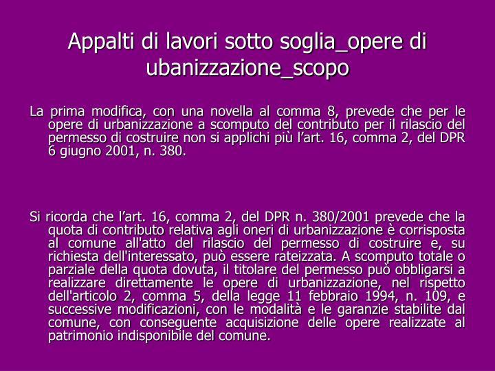 Appalti di lavori sotto soglia_opere di ubanizzazione_scopo