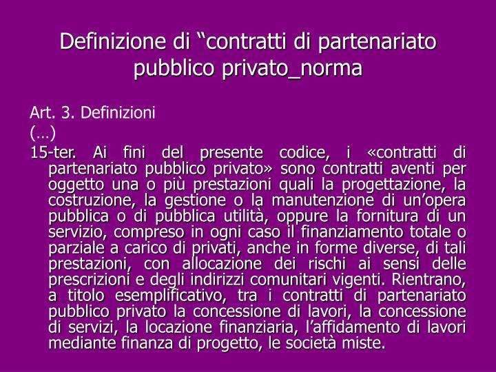 """Definizione di """"contratti di partenariato pubblico privato_norma"""