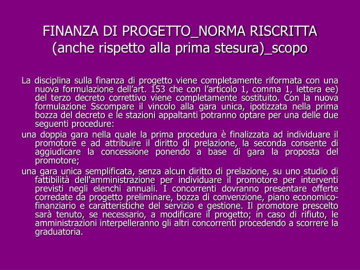 FINANZA DI PROGETTO_NORMA RISCRITTA (anche rispetto alla prima stesura)_scopo