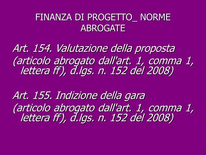 FINANZA DI PROGETTO_ NORME ABROGATE