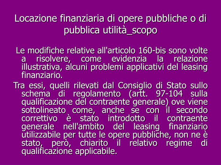 Locazione finanziaria di opere pubbliche o di pubblica utilità_scopo