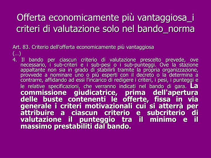 Offerta economicamente più vantaggiosa_i criteri di valutazione solo nel bando_norma