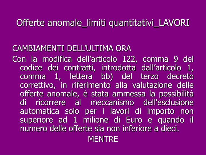 Offerte anomale_limiti quantitativi_LAVORI