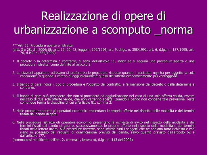 Realizzazione di opere di urbanizzazione a scomputo _norma