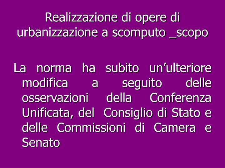 Realizzazione di opere di urbanizzazione a scomputo _scopo