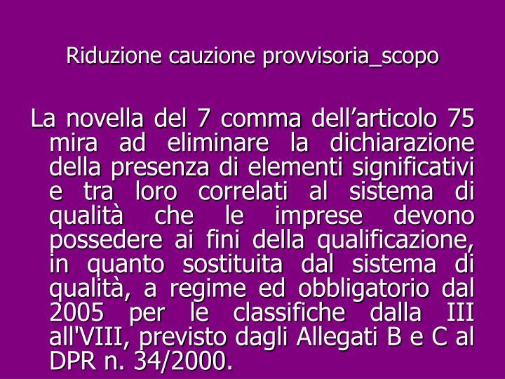 Riduzione cauzione provvisoria_scopo