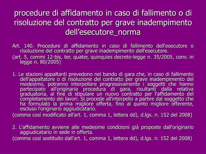 procedure di affidamento in caso di fallimento o di risoluzione del contratto per grave inadempimento dell'esecutore_norma