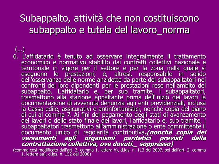 Subappalto, attività che non costituiscono subappalto e tutela del lavoro_norma