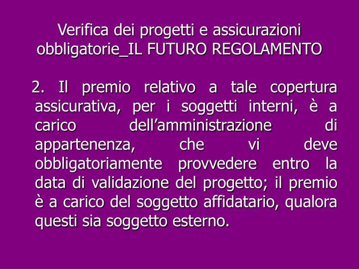 Verifica dei progetti e assicurazioni obbligatorie_IL FUTURO REGOLAMENTO