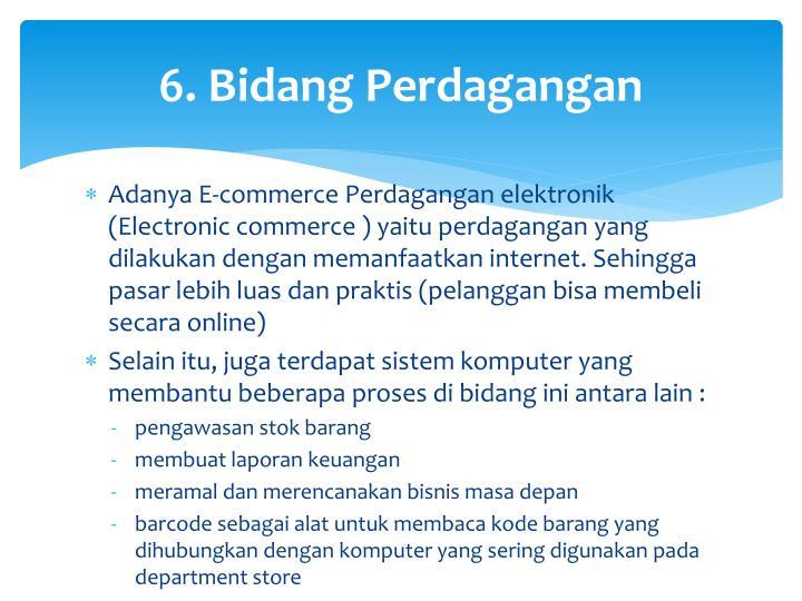 6. Bidang Perdagangan