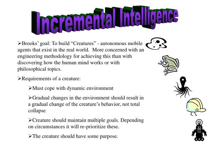 Incremental Intelligence