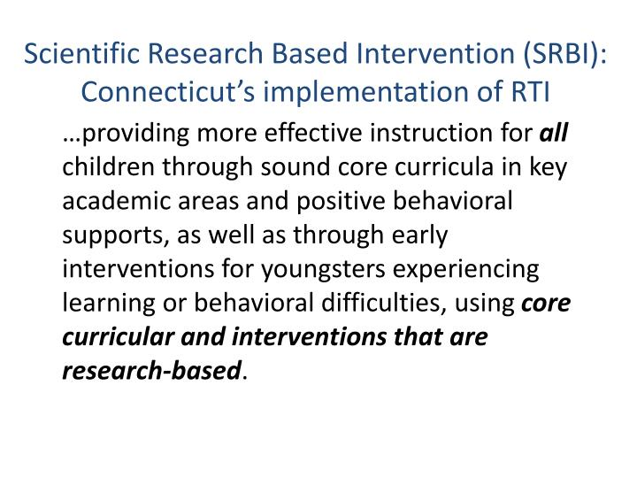 Scientific Research Based Intervention (SRBI):