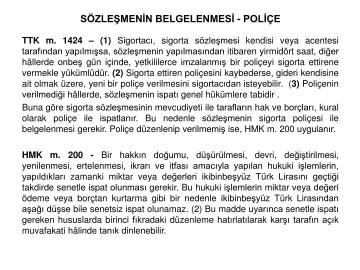 SÖZLEŞMENİN BELGELENMESİ - POLİÇE
