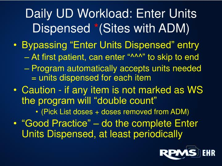 Daily UD Workload: Enter Units Dispensed