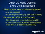 other ud menu options extra units dispensed