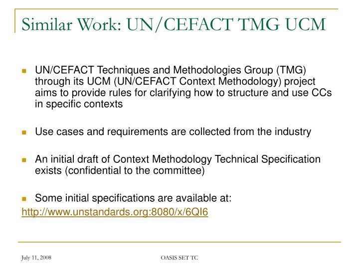 Similar Work: UN/CEFACT TMG UCM