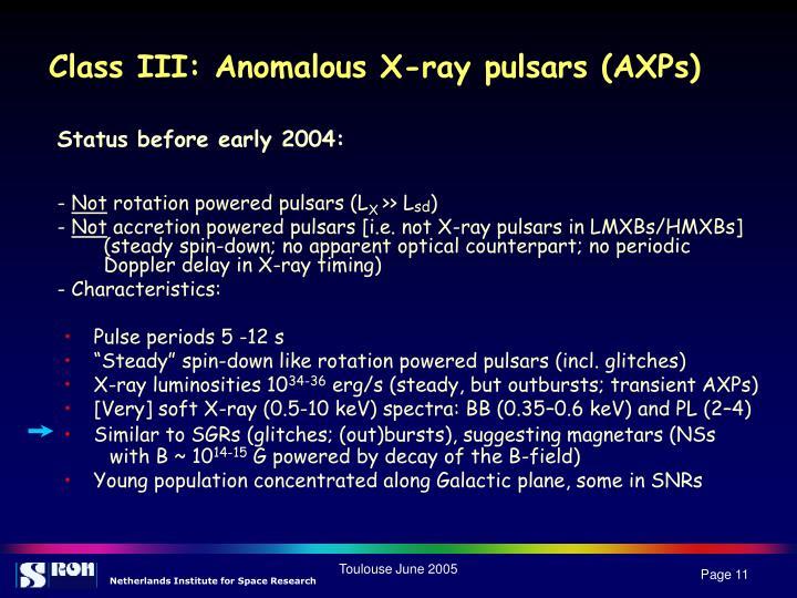 Class III: Anomalous X-ray pulsars (AXPs)