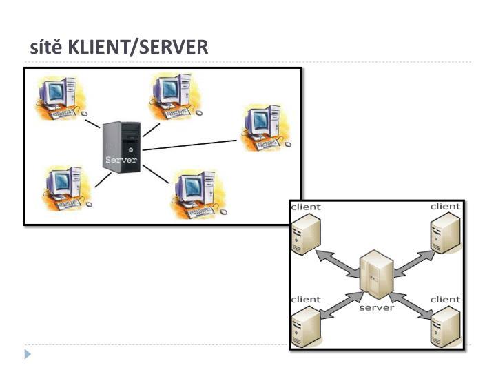 sítě KLIENT/SERVER