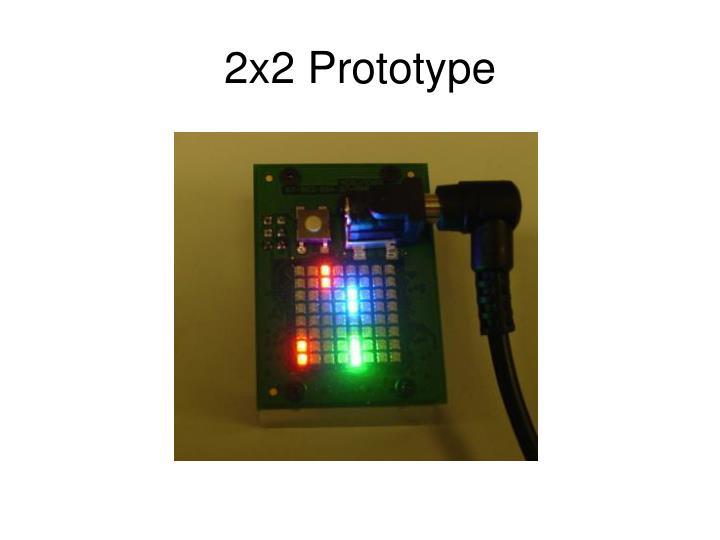 2x2 Prototype