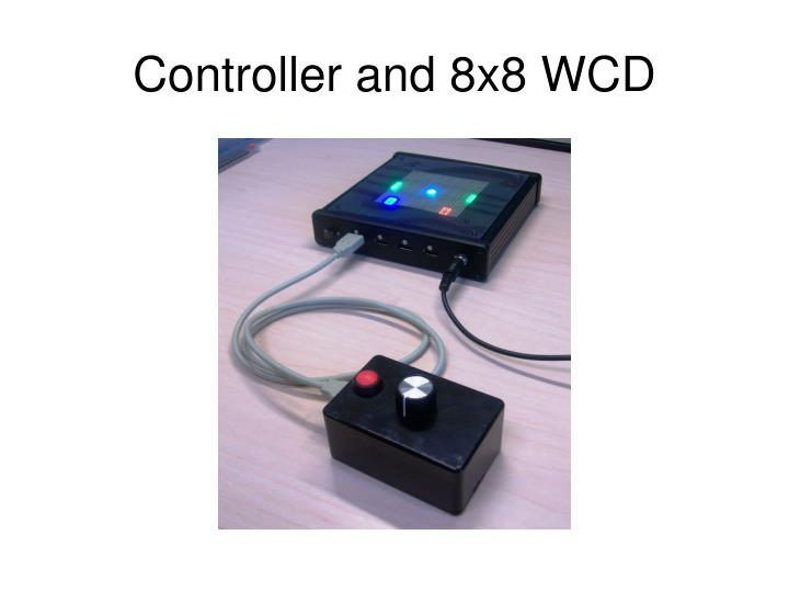 Controller and 8x8 WCD