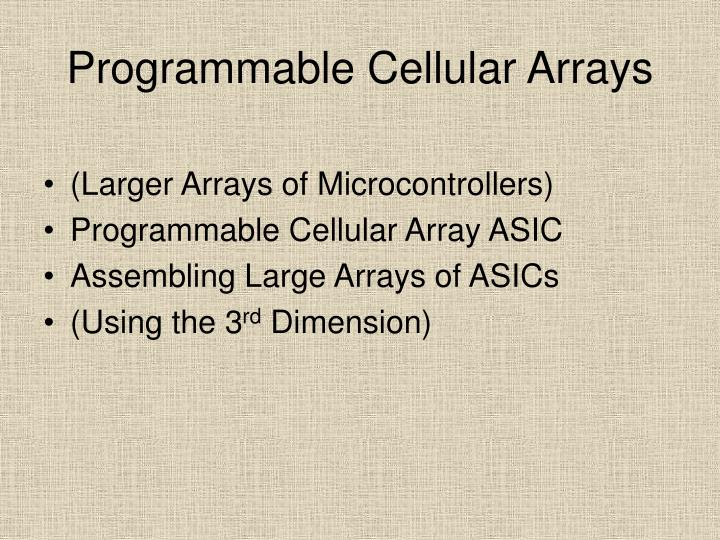 Programmable Cellular Arrays