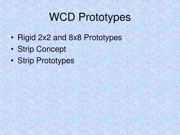 WCD Prototypes