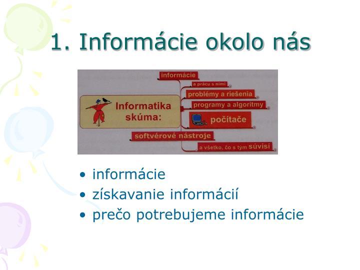 1. Informácie okolo nás