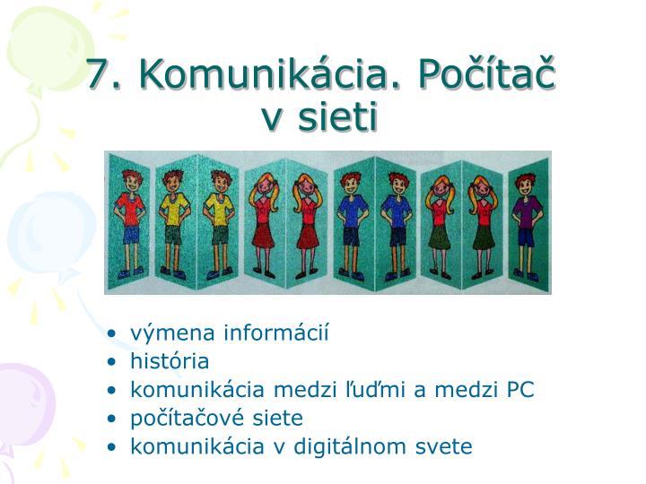 7. Komunikácia. Počítač