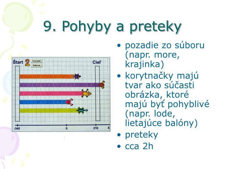 9. Pohyby a preteky