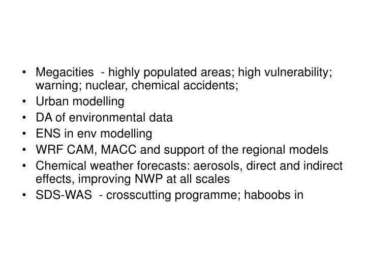 Megacities  - highly populated areas; high vulnerability; warning; nuclear, chemical accidents;