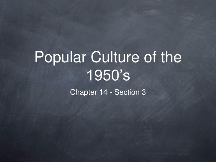 Popular Culture of the 1950's