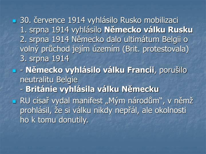 30. července 1914 vyhlásilo Rusko mobilizaci