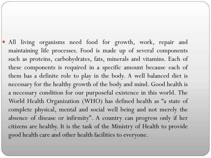 All living organisms need food for growth, work, repair and maintaining life processes. Food is made...