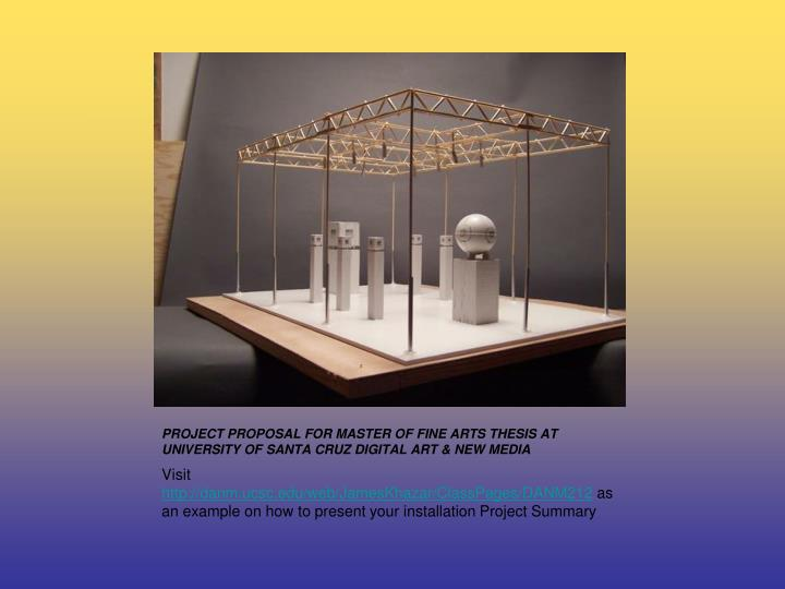PROJECT PROPOSAL FOR MASTER OF FINE ARTS THESIS AT UNIVERSITY OF SANTA CRUZ DIGITAL ART & NEW MEDIA