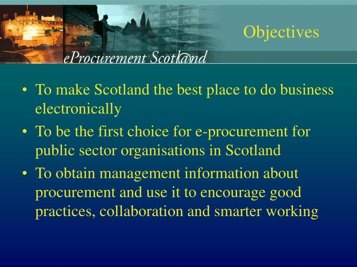 To make Scotland the best place to do business electronically