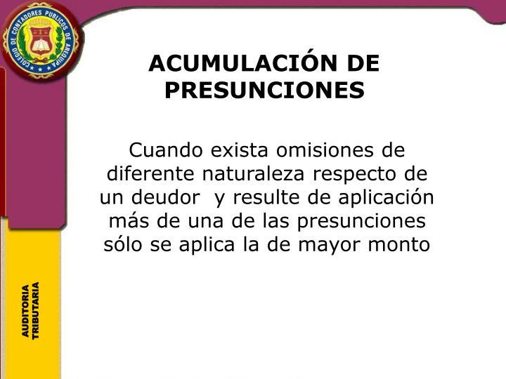 ACUMULACIÓN DE PRESUNCIONES