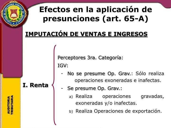 Efectos en la aplicación de presunciones (art. 65-A)