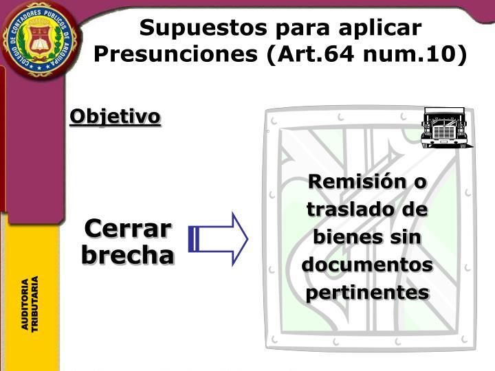 Supuestos para aplicar Presunciones (Art.64 num.10)