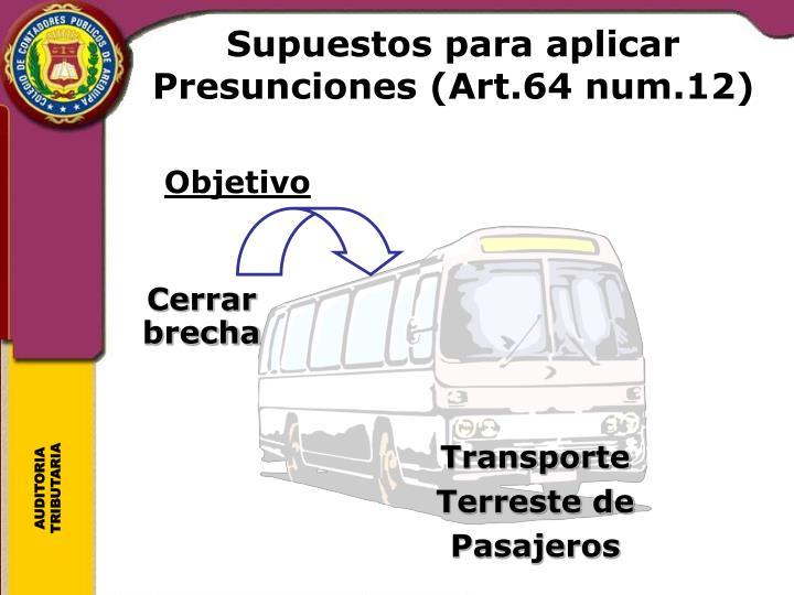 Supuestos para aplicar Presunciones (Art.64 num.12)