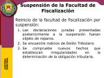 suspensi n de la facultad de fiscalizaci n1