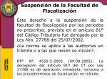 suspensi n de la facultad de fiscalizaci n2