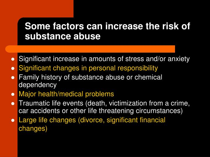 Some factors can increase the risk of substance abuse