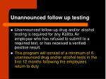unannounced follow up testing