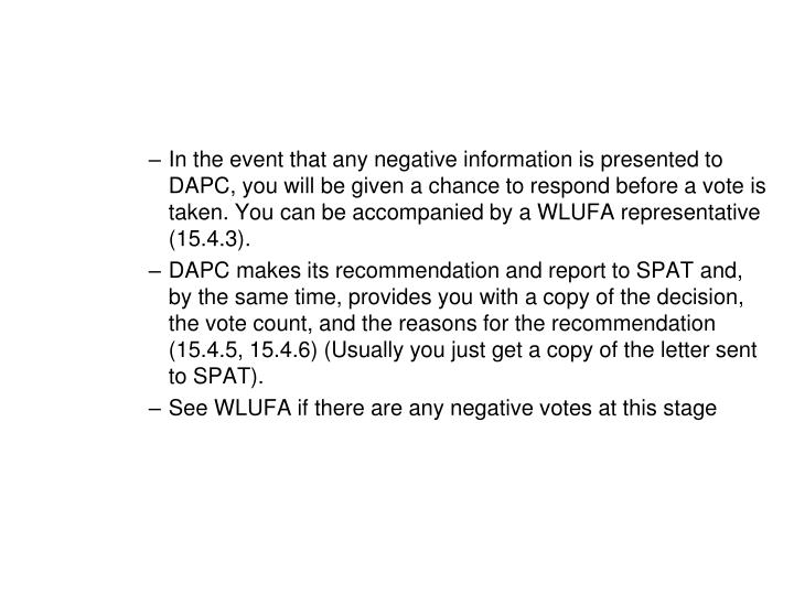 In the event that any negative information is presented to DAPC, you will be given a chance to respo...
