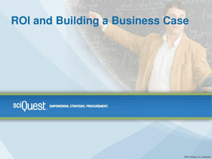 ROI and Building a Business Case